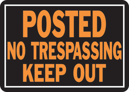 "Sign ""post-No Tres-Keep Out"""